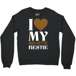 I Love My Blonde Bestie - I Love My Brunette Best Crewneck Sweatshirt | Artistshot