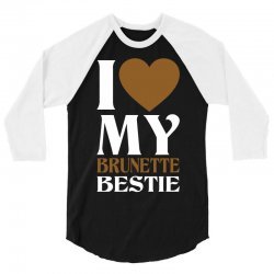 I Love My Blonde Bestie - I Love My Brunette Best 3/4 Sleeve Shirt | Artistshot