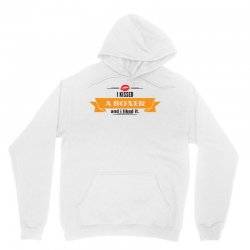 I Kissed A Boxer And I Liked It Unisex Hoodie | Artistshot