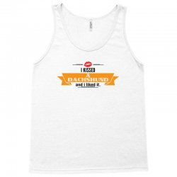 I Kissed A Dachshund And I Liked It Tank Top   Artistshot