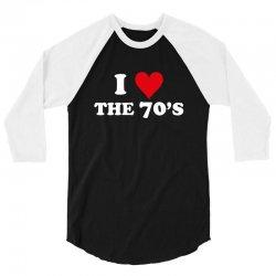 I Love 70's 3/4 Sleeve Shirt | Artistshot