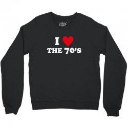 I Love 70's Crewneck Sweatshirt | Artistshot