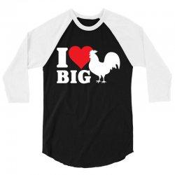I Love Big Cock 3/4 Sleeve Shirt | Artistshot