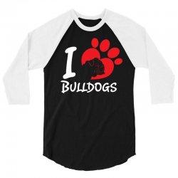 I Love Bulldogs 3/4 Sleeve Shirt | Artistshot