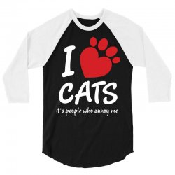 I Love Cats Its People Who Annoy Me 3/4 Sleeve Shirt | Artistshot