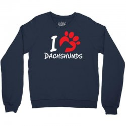 I Love Dachshunds Crewneck Sweatshirt | Artistshot