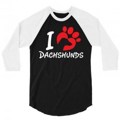 I Love Dachshunds 3/4 Sleeve Shirt | Artistshot
