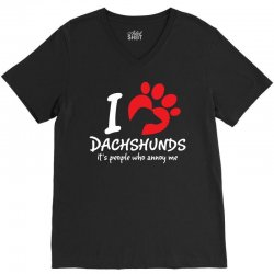 I Love Dachshunds Its People Who Annoy Me V-Neck Tee | Artistshot