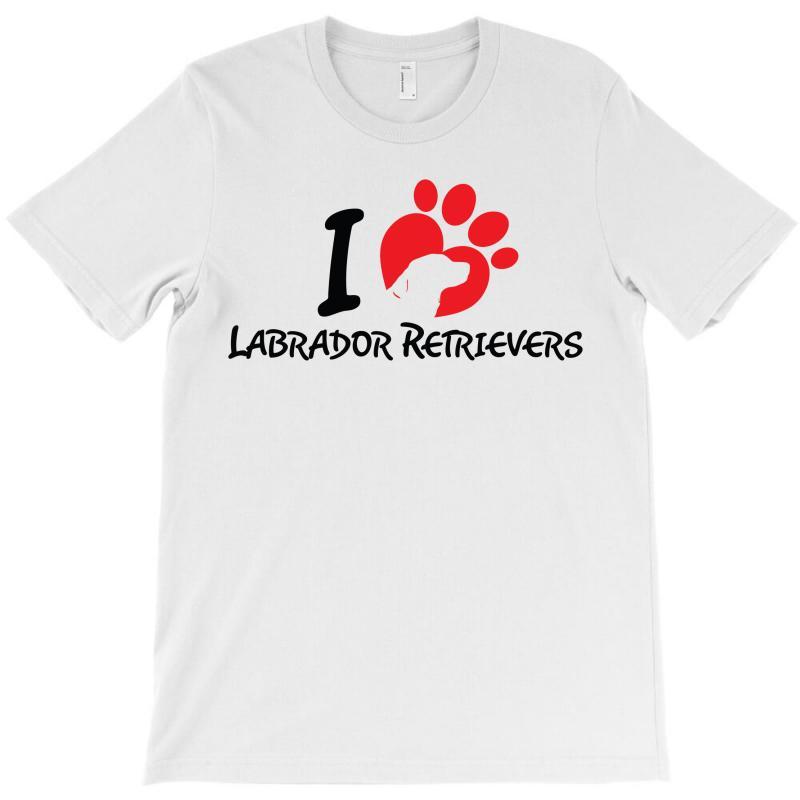 I Love Labrador Retrievers T-shirt | Artistshot