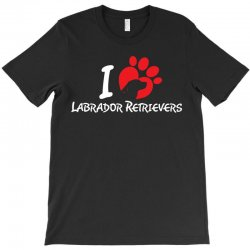 I Love Labrador Retrievers T-Shirt | Artistshot