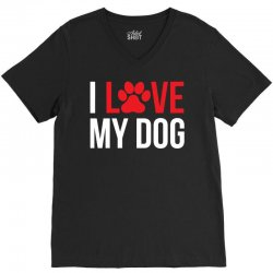 I Love My Dog V-Neck Tee | Artistshot