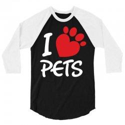 I Love Pets 3/4 Sleeve Shirt   Artistshot