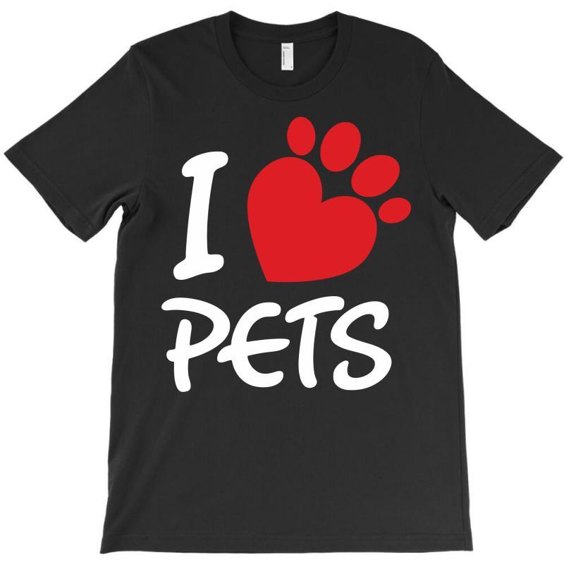 I Love Pets T-shirt   Artistshot