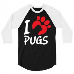 I Love Pugs 3/4 Sleeve Shirt | Artistshot