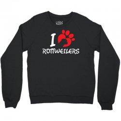 I Love Rottweilers Crewneck Sweatshirt | Artistshot