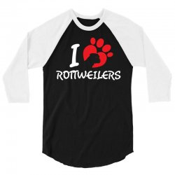 I Love Rottweilers 3/4 Sleeve Shirt | Artistshot