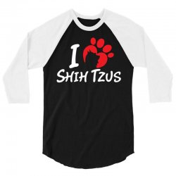 I Love Shih Tzus 3/4 Sleeve Shirt | Artistshot