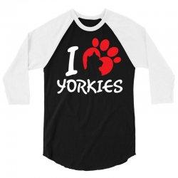 I Love Yorkies 3/4 Sleeve Shirt | Artistshot