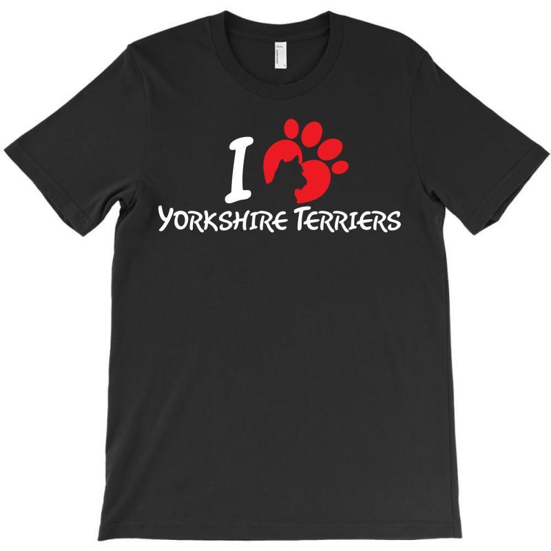 I Love Yorkshire Terriers T-shirt | Artistshot