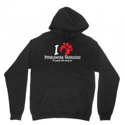 I Love Yorkshire Terriers Its Peoplewho Annoy Me Unisex Hoodie   Artistshot