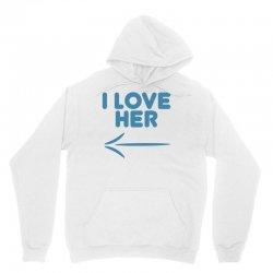 I Love Her Unisex Hoodie | Artistshot
