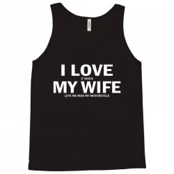 I Love It When My Wife Lets Me Ride My Motorcycle Tank Top | Artistshot