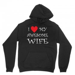 I Love My Awesome Wife Unisex Hoodie | Artistshot