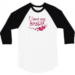 I Love My Bestie 3/4 Sleeve Shirt | Artistshot