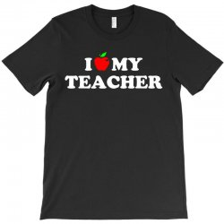 I love my Teacher T-Shirt | Artistshot