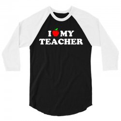 I love my Teacher 3/4 Sleeve Shirt | Artistshot