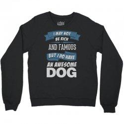 .... I Do Have An Awesome Dog Crewneck Sweatshirt | Artistshot