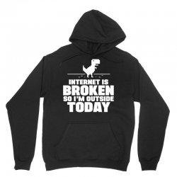 Internet Is Broken - So I am Outside Today Unisex Hoodie | Artistshot