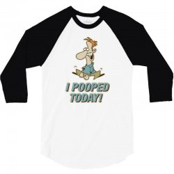 I Pooped Today 3/4 Sleeve Shirt | Artistshot