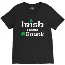 Irish I Were Drunk V-Neck Tee | Artistshot