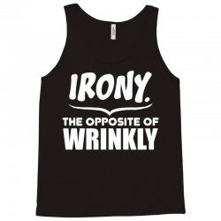 Irony The Opposite of Wrinkly Tank Top | Artistshot