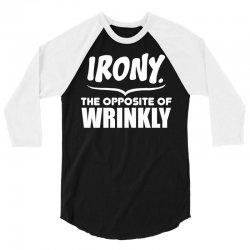 Irony The Opposite of Wrinkly 3/4 Sleeve Shirt | Artistshot