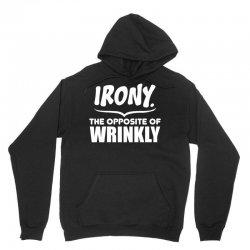 Irony The Opposite of Wrinkly Unisex Hoodie | Artistshot