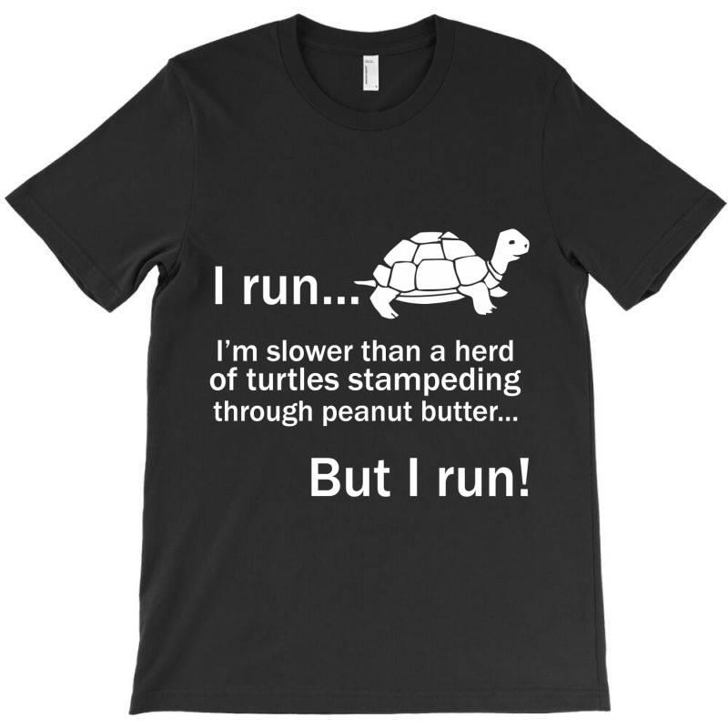 I Run T-shirt | Artistshot