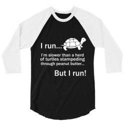 I Run 3/4 Sleeve Shirt | Artistshot