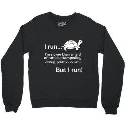 I Run Crewneck Sweatshirt | Artistshot