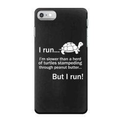 I Run iPhone 7 Case | Artistshot