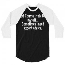 I Talk To Myself 3/4 Sleeve Shirt   Artistshot