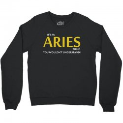 Its An Aries Thing Crewneck Sweatshirt | Artistshot