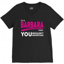 BARBARA thing you wouldn't understand V-Neck Tee | Artistshot