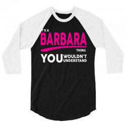 BARBARA thing you wouldn't understand 3/4 Sleeve Shirt | Artistshot
