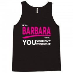 BARBARA thing you wouldn't understand Tank Top | Artistshot