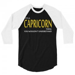 It's A Capricorn Thing 3/4 Sleeve Shirt | Artistshot