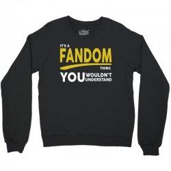 It's A Fandom Thing Crewneck Sweatshirt | Artistshot