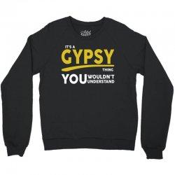 It's A Gypsy Thing Crewneck Sweatshirt   Artistshot