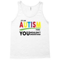 It's A Autism Thing Tank Top | Artistshot